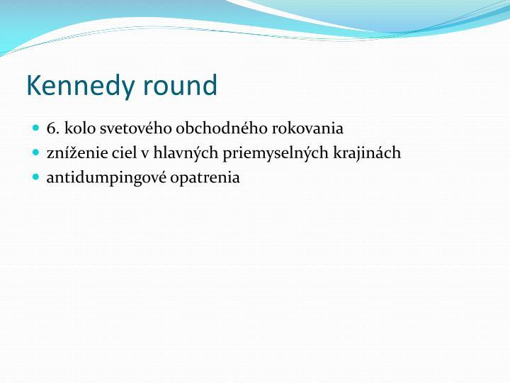 Kennedy round