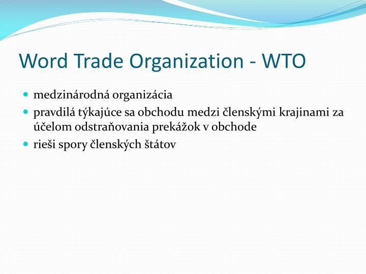 Word Trade Organization - WTO