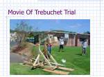 movie of trebuchet trial