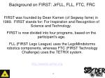 background on first jrfll fll ftc frc