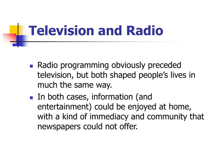 Television and Radio