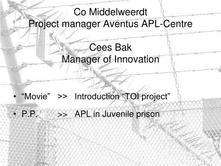 Co middelweerdt project manager aventus apl centre cees bak manager of innovation