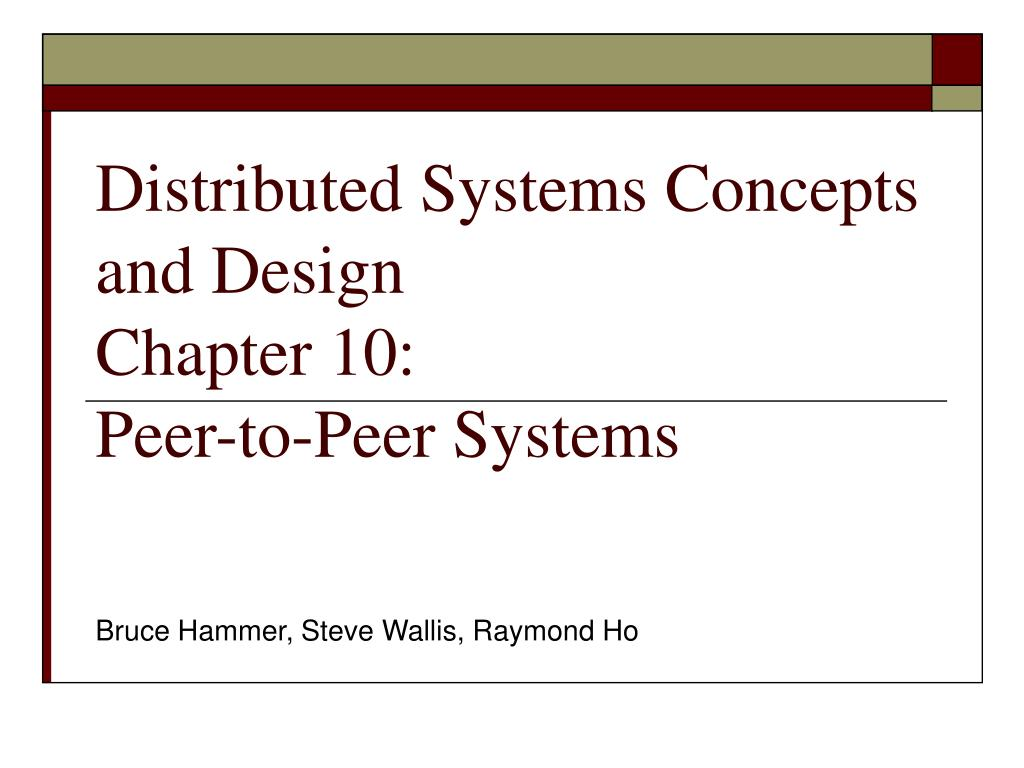 Ppt Distributed Systems Concepts And Design Chapter 10 Peer To Peer Systems Powerpoint Presentation Id 4038337