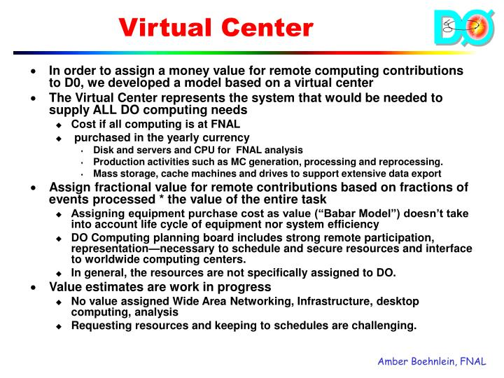 In order to assign a money value for remote computing contributions to D0, we developed a model based on a virtual center