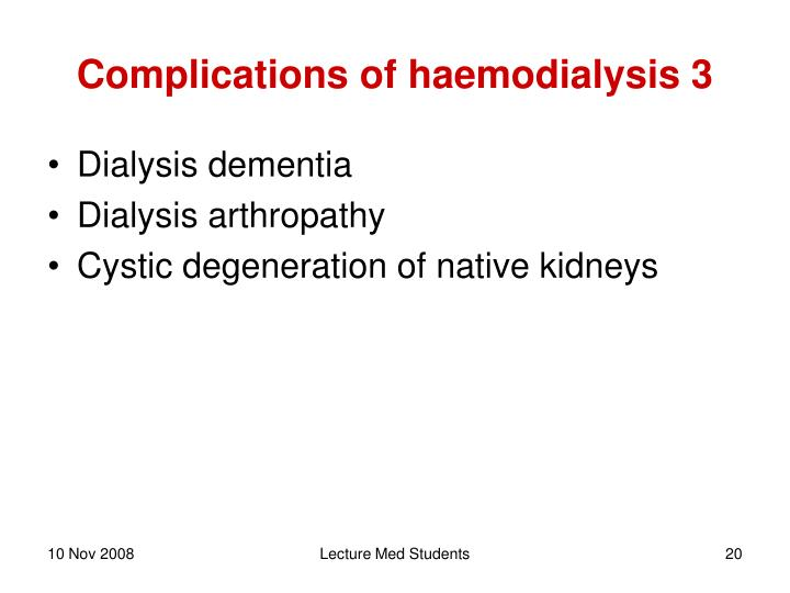 Complications of haemodialysis 3