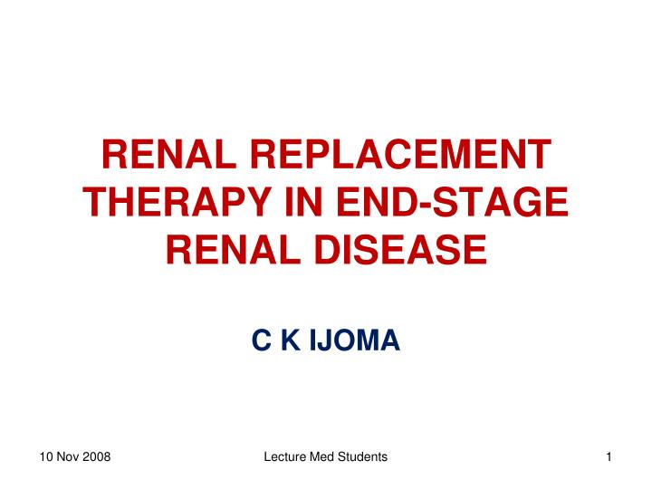 Renal replacement therapy in end stage renal disease