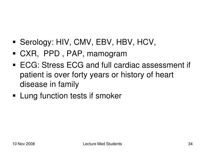 Serology: HIV, CMV, EBV, HBV, HCV,