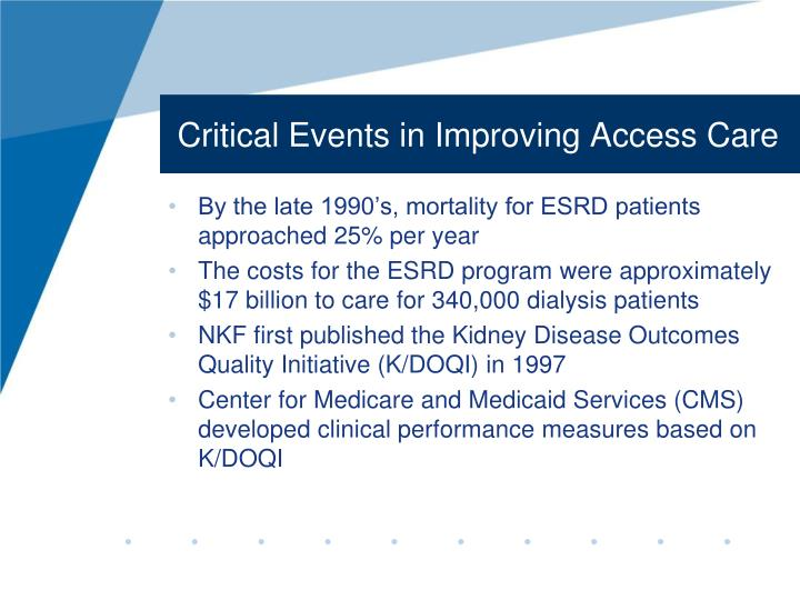 Critical events in improving access care