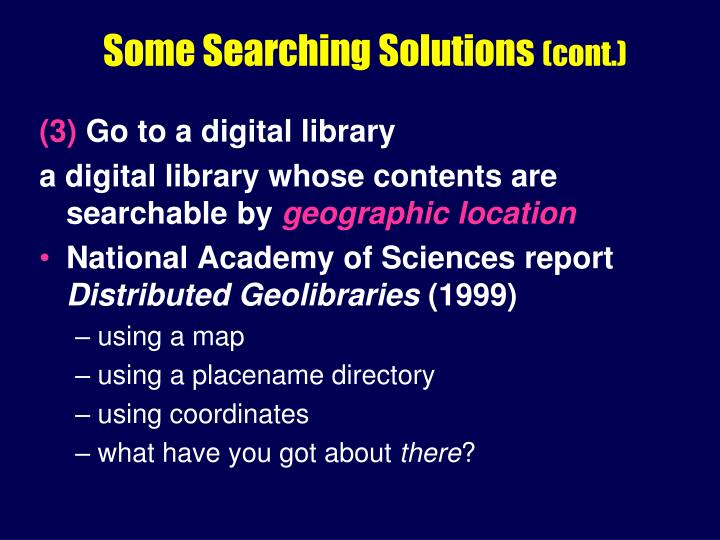 Some Searching Solutions