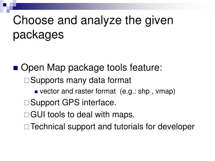 Choose and analyze the given packages
