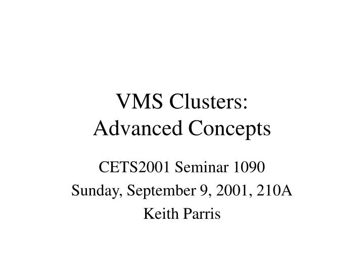 vms clusters advanced concepts n.