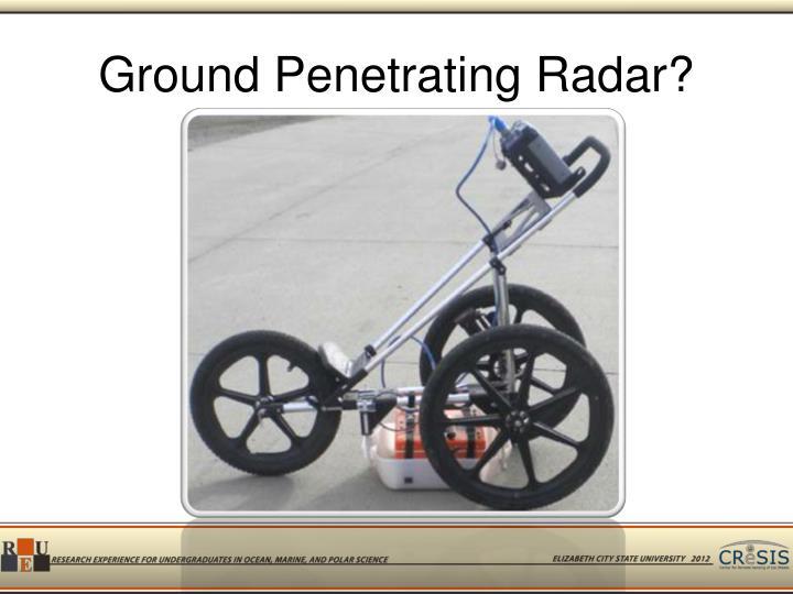 Ground Penetrating Radar?
