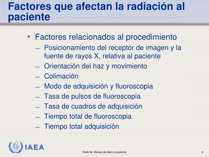 Factores que afectan la radiaci n al paciente