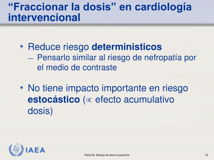 """""""Fraccionar la dosis"""" en cardiología"""