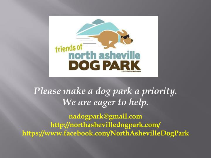 Please make a dog park a priority.