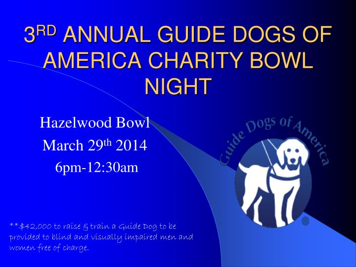 3 rd annual guide dogs of america charity bowl night n.