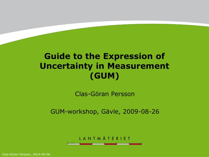 Guide to the expression of uncertainty in measurement gum