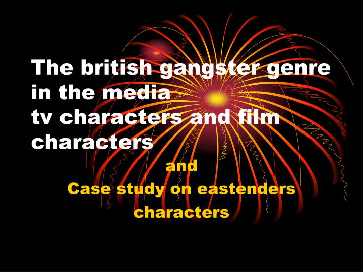 the british gangster genre in the media tv characters and film characters n.