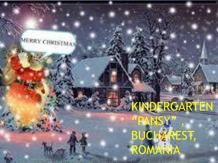 "KINDERGARTEN  ""PANSY"" , BUCHAREST, ROMANIA"