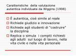 caratteristiche della valutazione autentica individuate da wiggins 1998