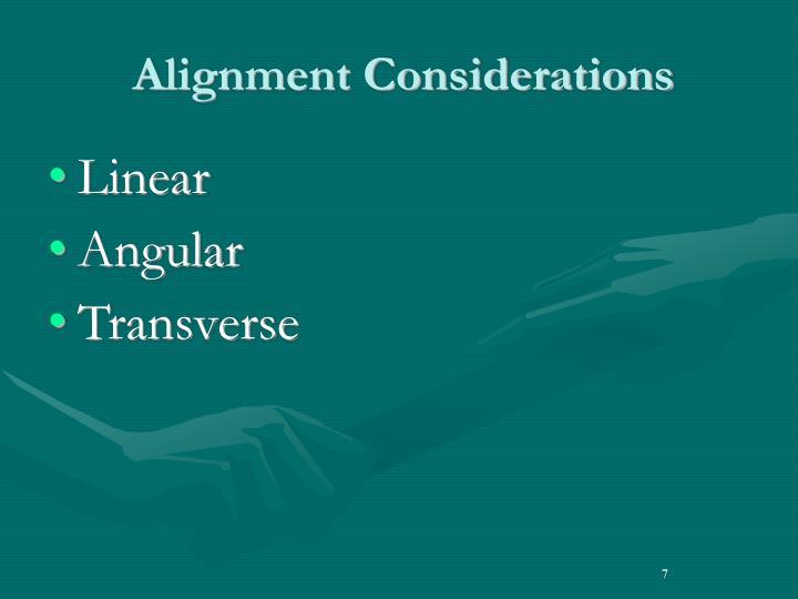 Alignment Considerations