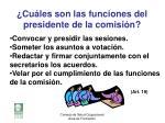 cu les son las funciones del presidente de la comisi n