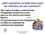 qu requisitos se debe tener para ser miembro de una comisi n