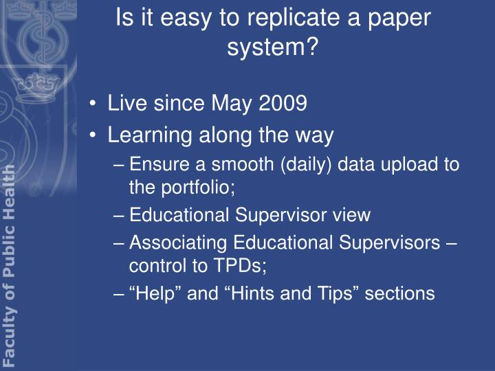 Is it easy to replicate a paper system?