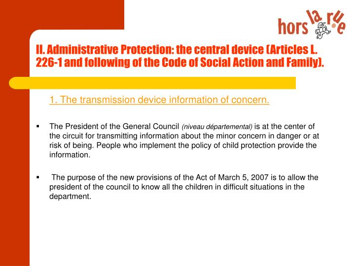 II. Administrative Protection: the central device (Articles L. 226-1 and following of the Code of Social Action and Family).