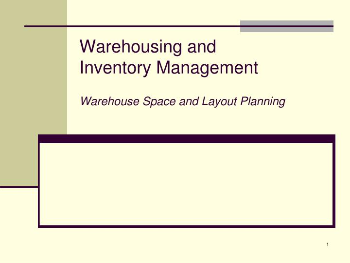 warehousing and inventory management warehouse space and layout planning n.