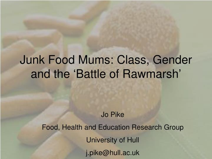 Junk food mums class gender and the battle of rawmarsh