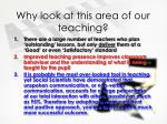 why look at this area of our teaching