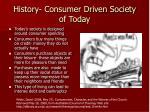 history consumer driven society of today