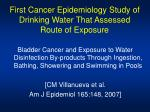 first cancer epidemiology study of drinking water that assessed route of exposure