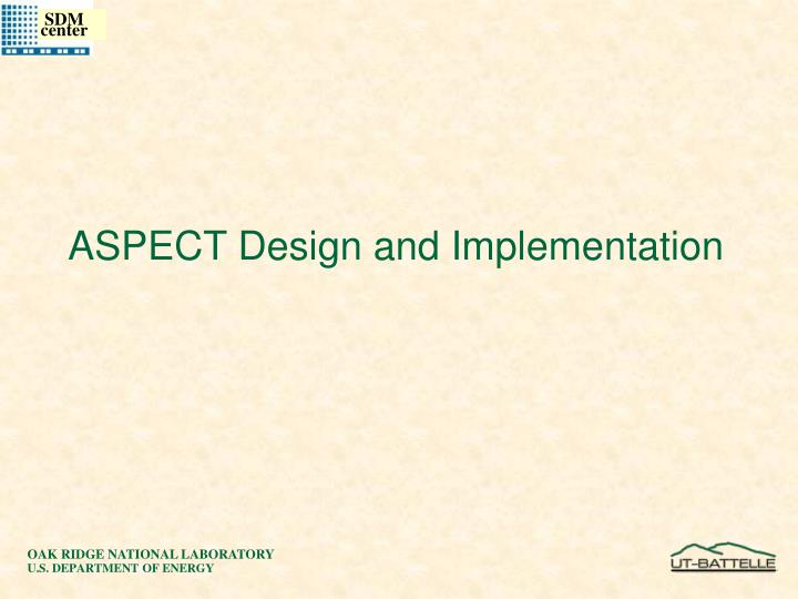 ASPECT Design and Implementation