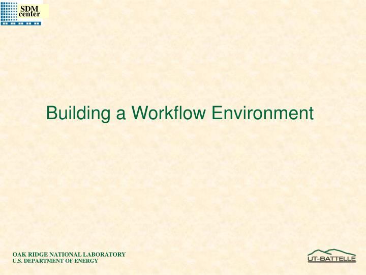 Building a Workflow Environment