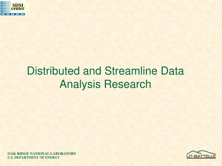 Distributed and Streamline Data Analysis Research