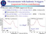 measurements with hadronic b triggers important italian contribution