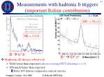 measurements with hadronic b triggers important italian contribution1