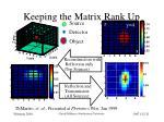 keeping the matrix rank up