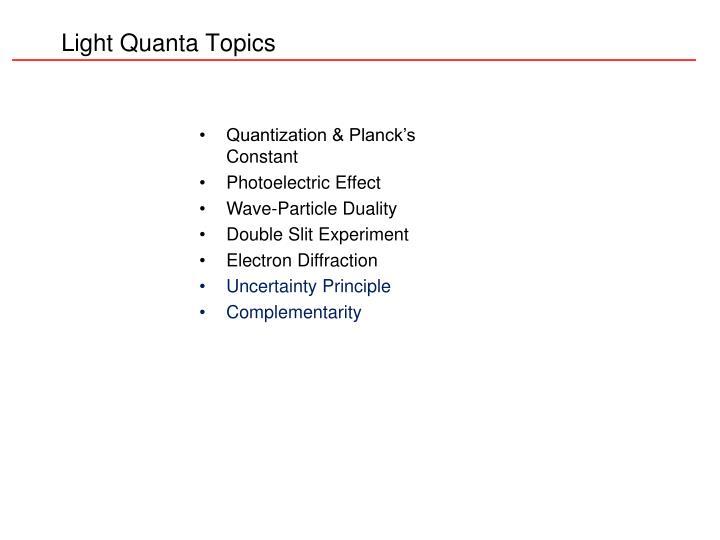 Light Quanta Topics