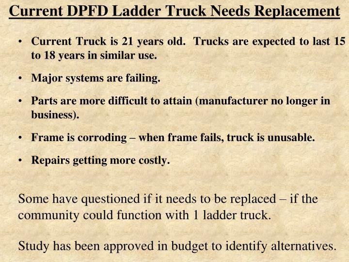Current DPFD Ladder Truck Needs Replacement