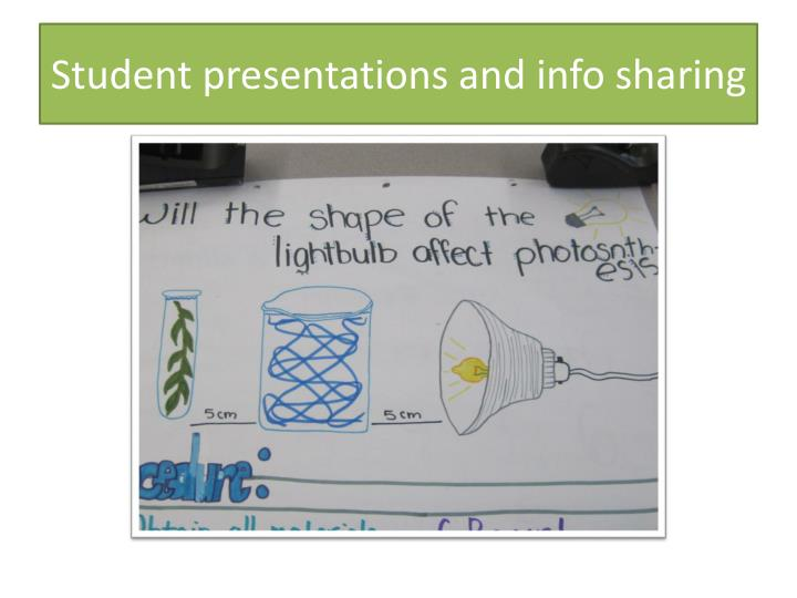 Student presentations and info sharing
