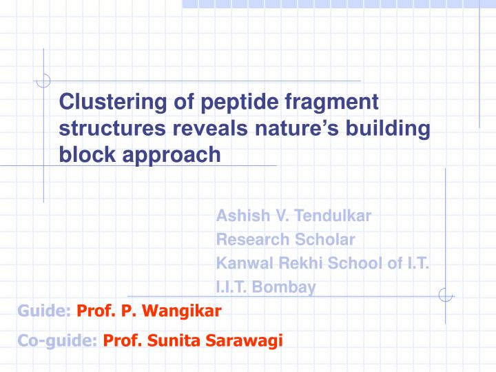 clustering of peptide fragment structures reveals nature s building block approach n.