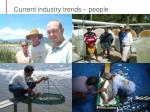 current industry trends people