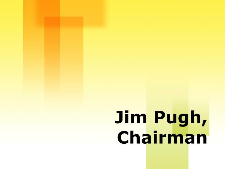Jim pugh chairman