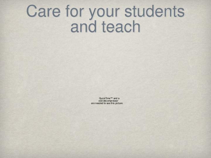 Care for your students and teach
