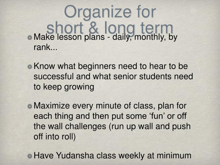 Organize for