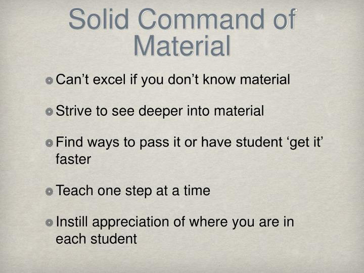 Solid Command of Material
