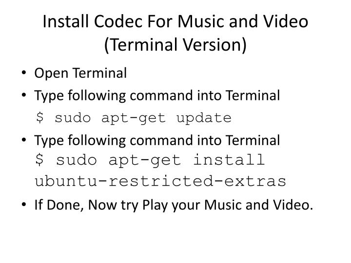 Install Codec For Music and Video